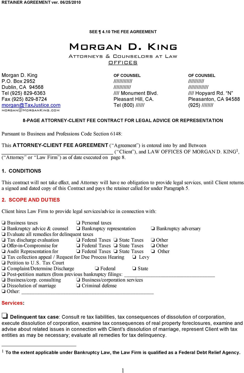 com 8-PAGE ATTORNEY-CLIENT FEE CONTRACT FOR LEGAL ADVICE OR REPRESENTATION Pursuant to Business and Professions Code Section 6148: This ATTORNEY-CLIENT FEE AGREEMENT ( Agreement ) is entered into by