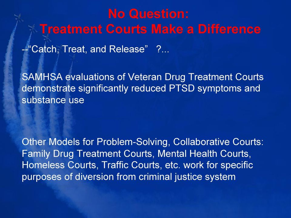 and substance use Other Models for Problem-Solving, Collaborative Courts: Family Drug Treatment Courts,