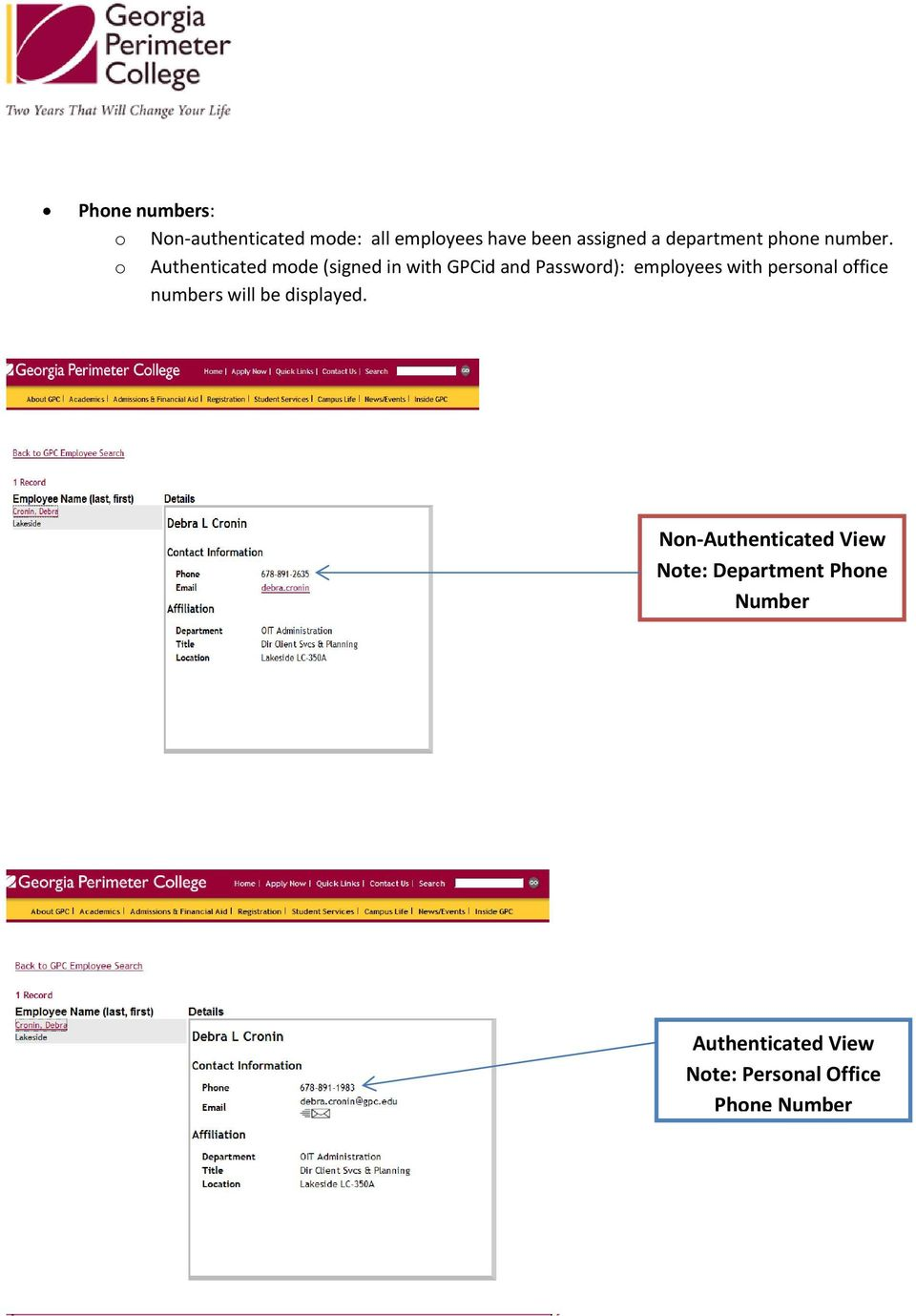 o Authenticated mode (signed in with GPCid and Password): employees with