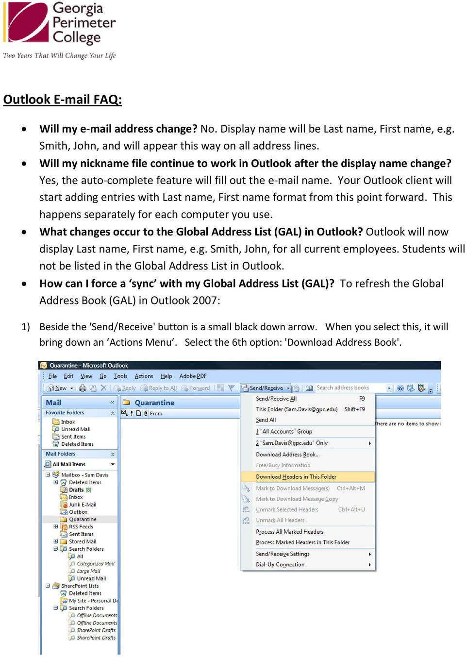 Your Outlook client will start adding entries with Last name, First name format from this point forward. This happens separately for each computer you use.