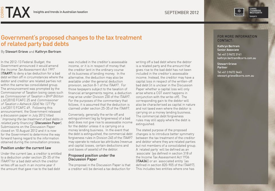 The announcement was prompted by the Commissioner of Taxation losing cases such as Commissioner of Taxation v BHP Billiton Ltd [2010] FCAFC 25 and Commissioner of Taxation v Ashwick (Qld) No 127 Pty