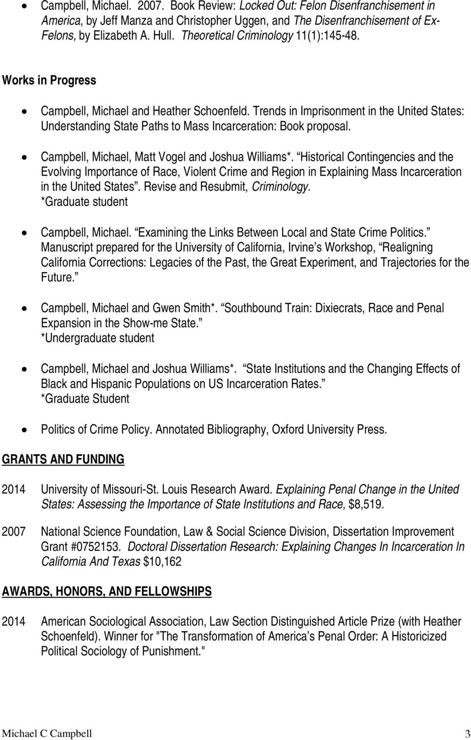 Trends in Imprisonment in the United States: Understanding State Paths to Mass Incarceration: Book proposal. Campbell, Michael, Matt Vogel and Joshua Williams*.