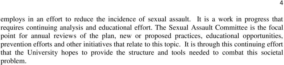 The Sexual Assault Committee is the focal point for annual reviews of the plan, new or proposed practices, educational