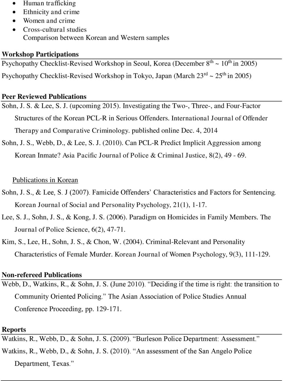Investigating the Two-, Three-, and Four-Factor Structures of the Korean PCL-R in Serious Offenders. International Journal of Offender Therapy and Comparative Criminology. published online Dec.