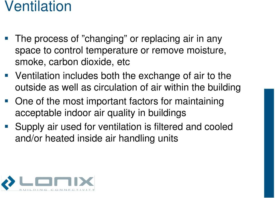 circulation of air within the building One of the most important factors for maintaining acceptable indoor