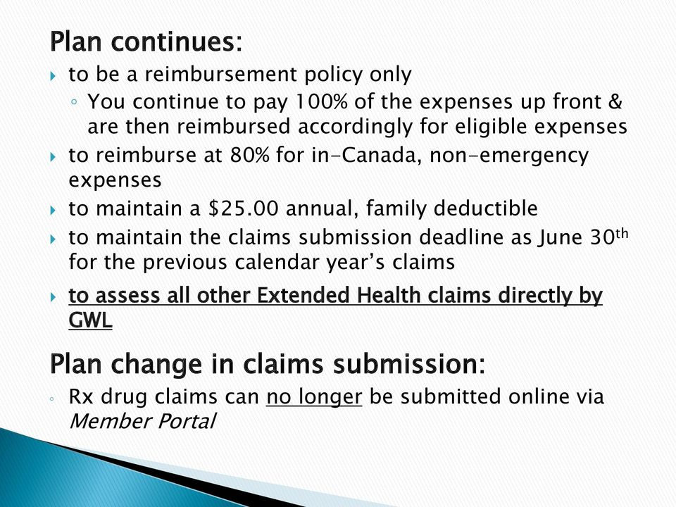 00 annual, family deductible to maintain the claims submission deadline as June 30 th for the previous calendar year s claims to