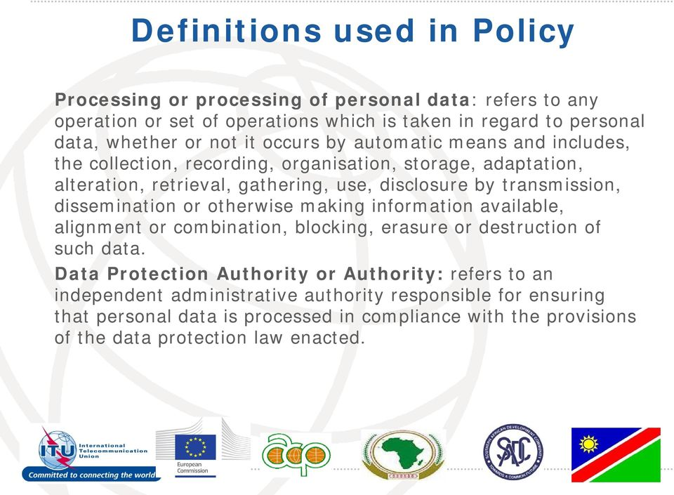 dissemination or otherwise making information available, alignment or combination, blocking, erasure or destruction of such data.