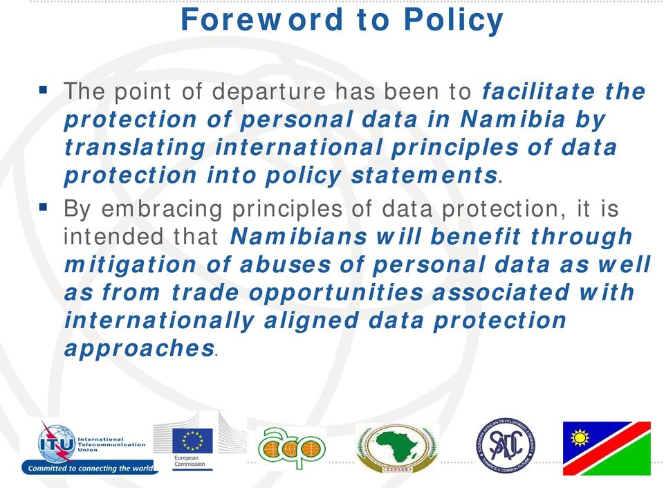 By embracing principles of data protection, it is intended that Namibians will benefit through mitigation