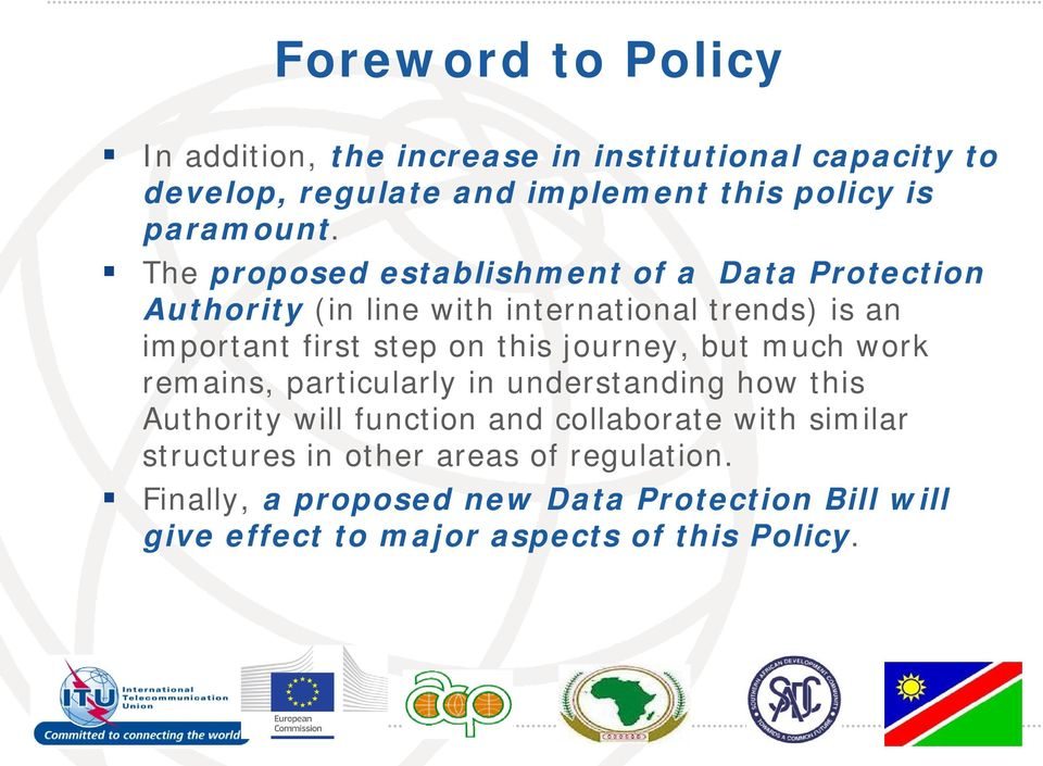 The proposed establishment of a Data Protection Authority (in line with international trends) is an important first step on this