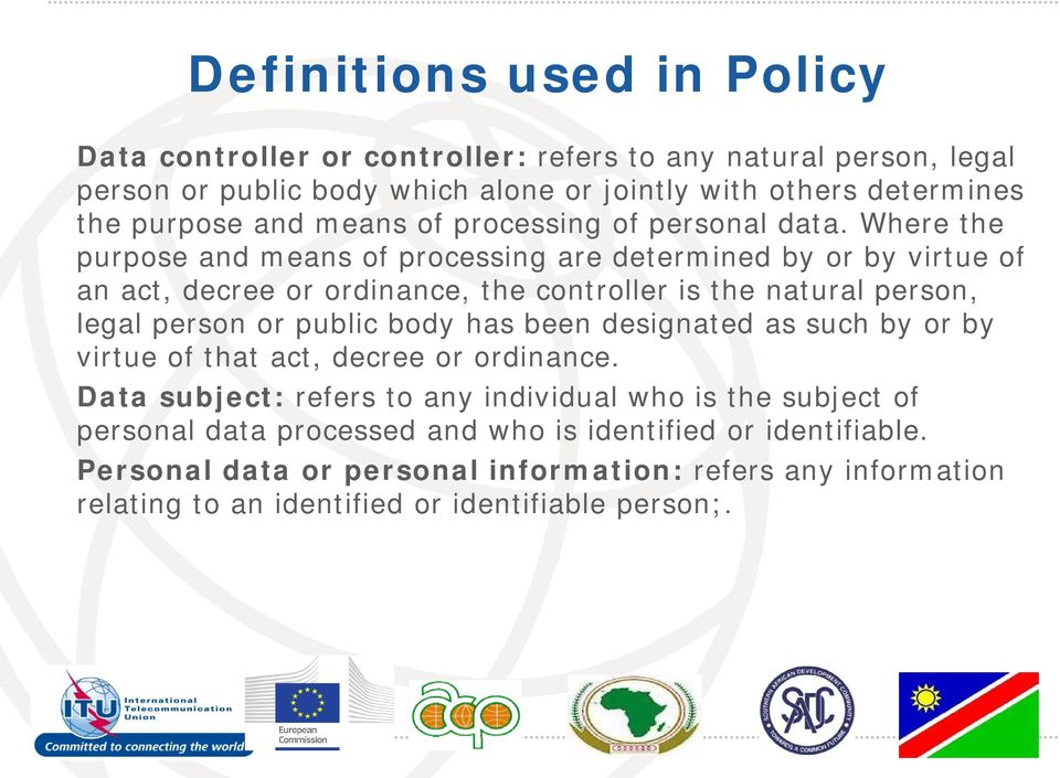 Where the purpose and means of processing are determined by or by virtue of an act, decree or ordinance, the controller is the natural person, legal person or public body has
