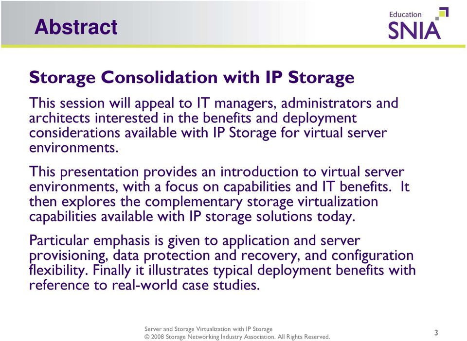 This presentation provides an introduction to virtual server environments, with a focus on capabilities and IT benefits.