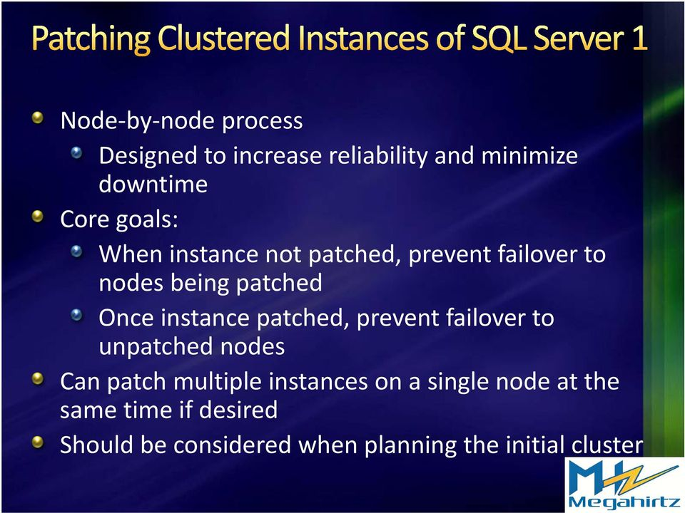 instance patched, prevent failover to unpatched nodes Can patch multiple instances on