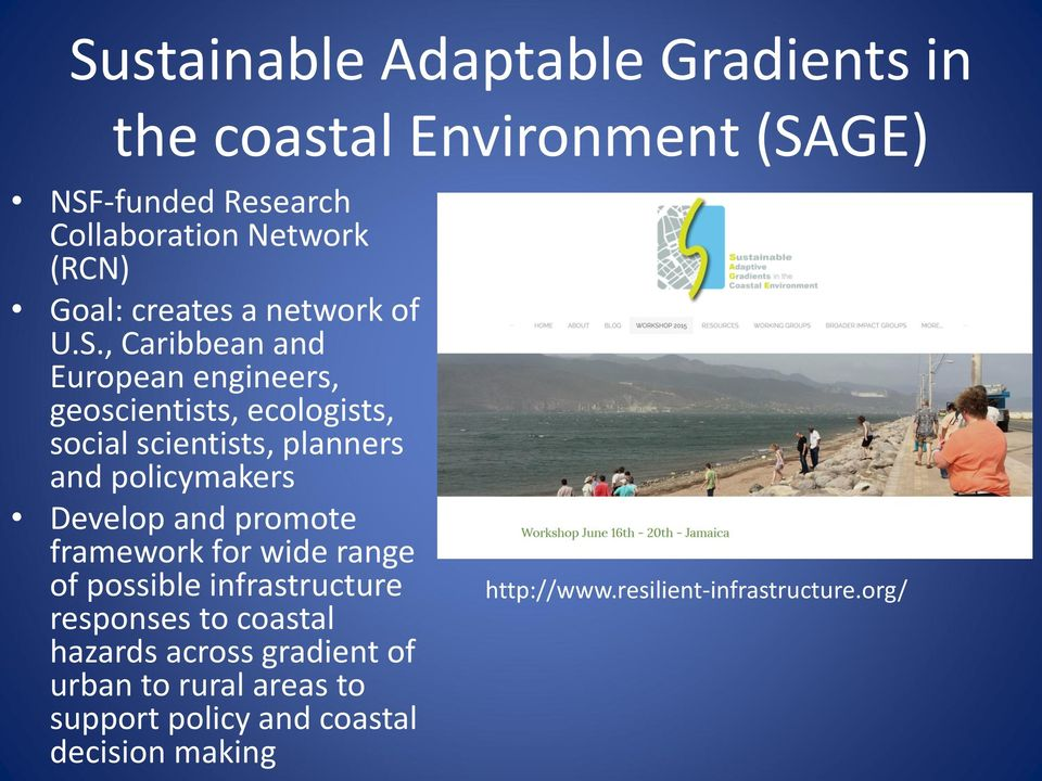 , Caribbean and European engineers, geoscientists, ecologists, social scientists, planners and policymakers Develop and