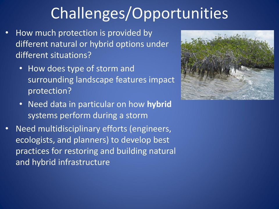 Need data in particular on how hybrid systems perform during a storm Need multidisciplinary efforts