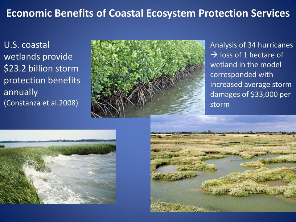 2 billion storm protection benefits annually (Constanza et al.