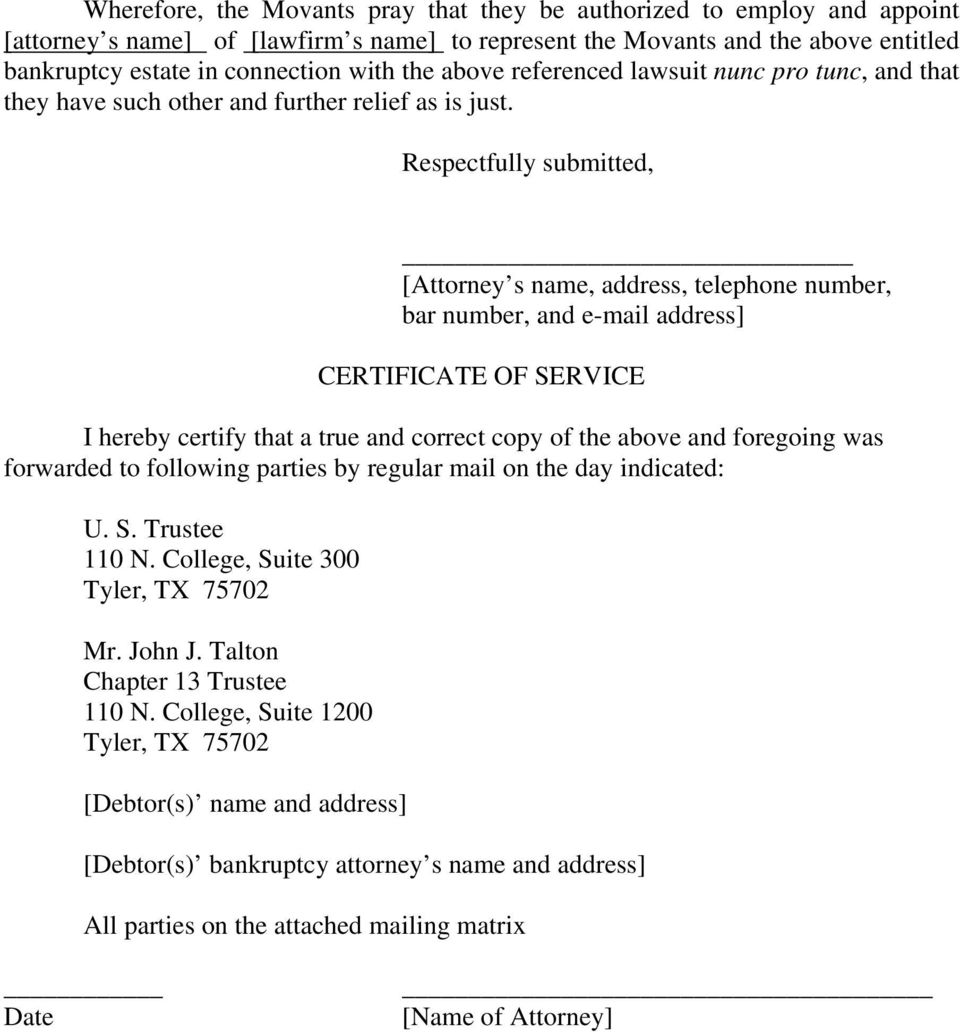 Respectfully submitted, [Attorney s name, address, telephone number, bar number, and e-mail address] CERTIFICATE OF SERVICE I hereby certify that a true and correct copy of the above and foregoing