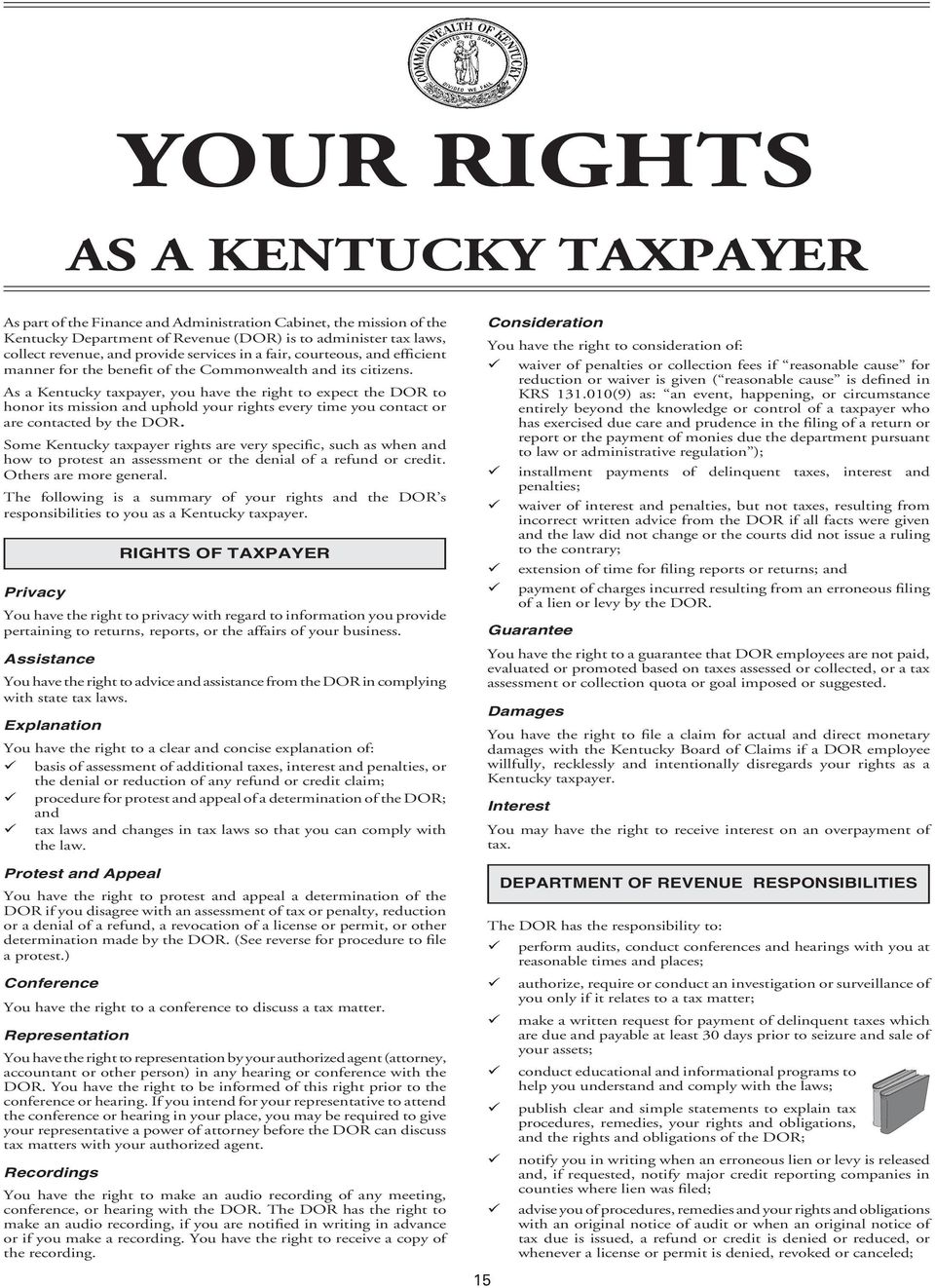 As a Kentucky taxpayer, you have the right to expect the DOR to honor its mission and uphold your rights every time you contact or are contacted by the DOR.
