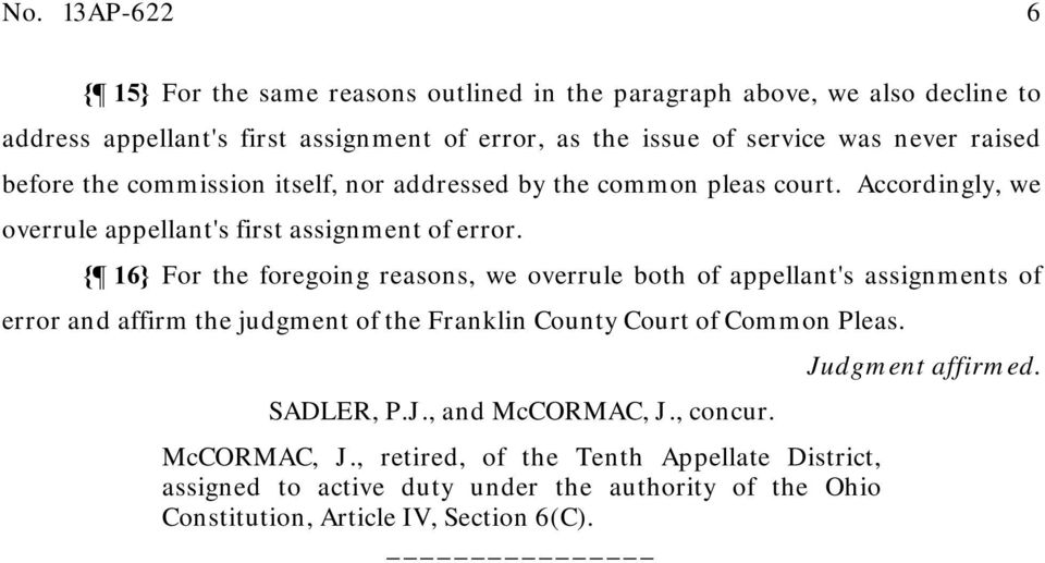 { 16} For the foregoing reasons, we overrule both of appellant's assignments of error and affirm the judgment of the Franklin County Court of Common Pleas.