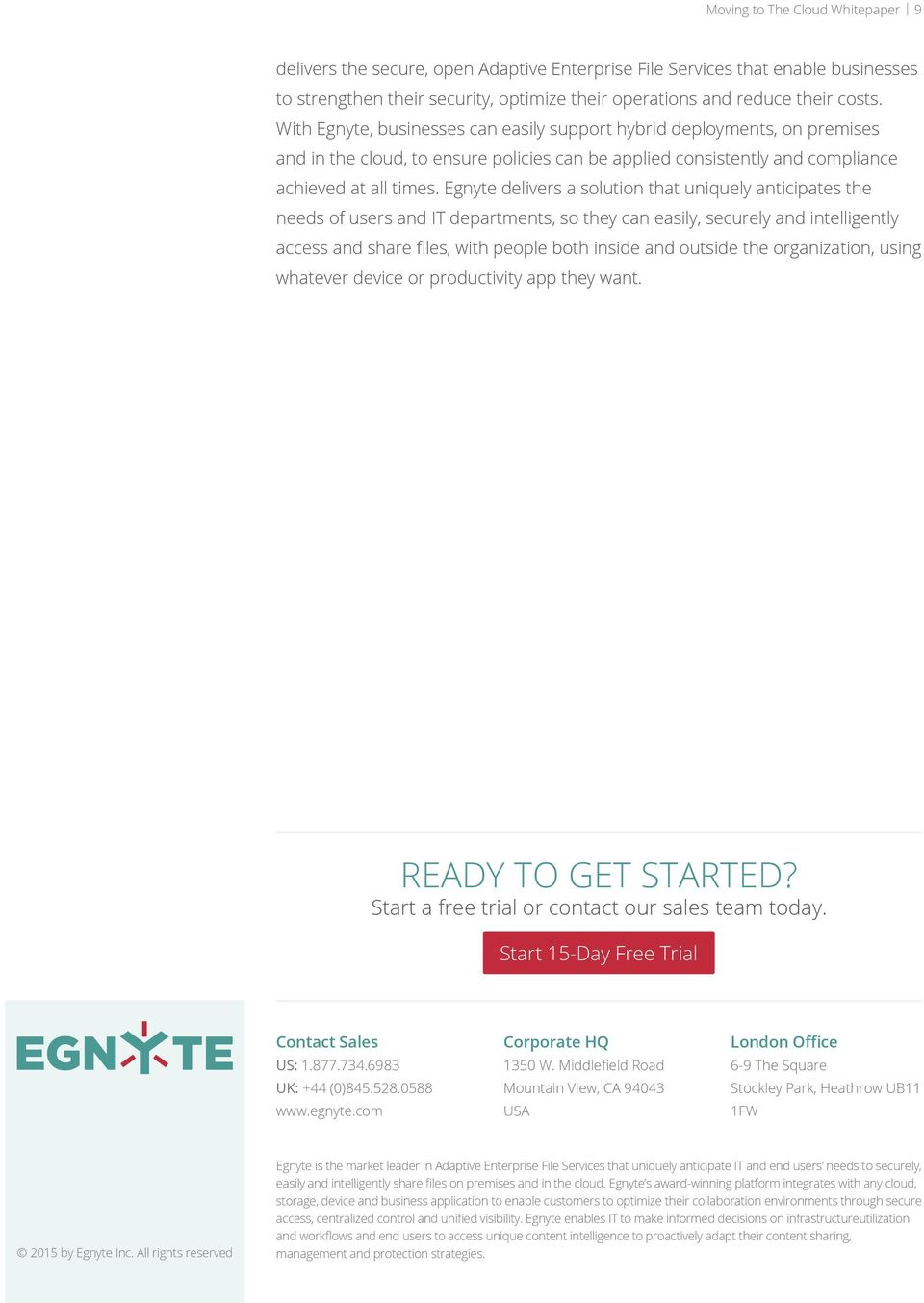 Egnyte delivers a solution that uniquely anticipates the needs of users and IT departments, so they can easily, securely and intelligently access and share files, with people both inside and outside