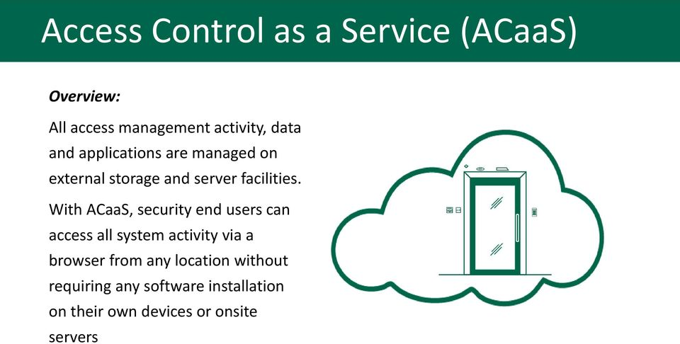 With ACaaS, security end users can access all system activity via a browser from