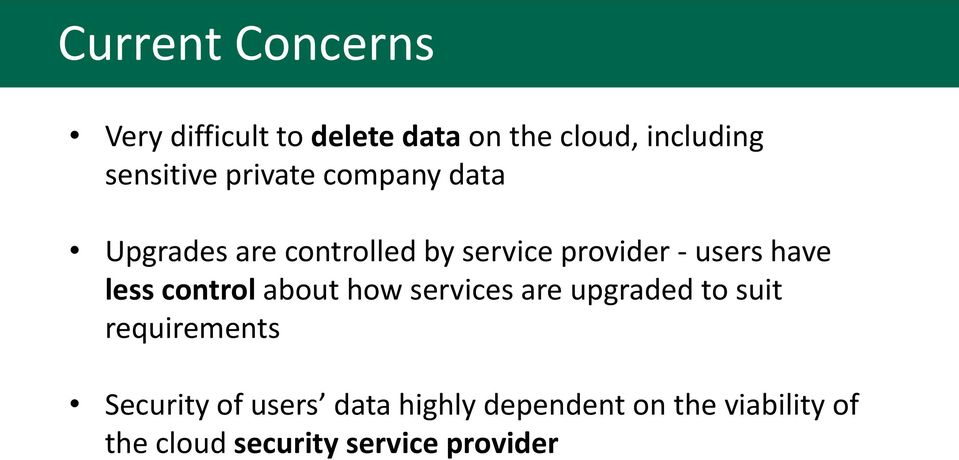 users have less control about how services are upgraded to suit requirements