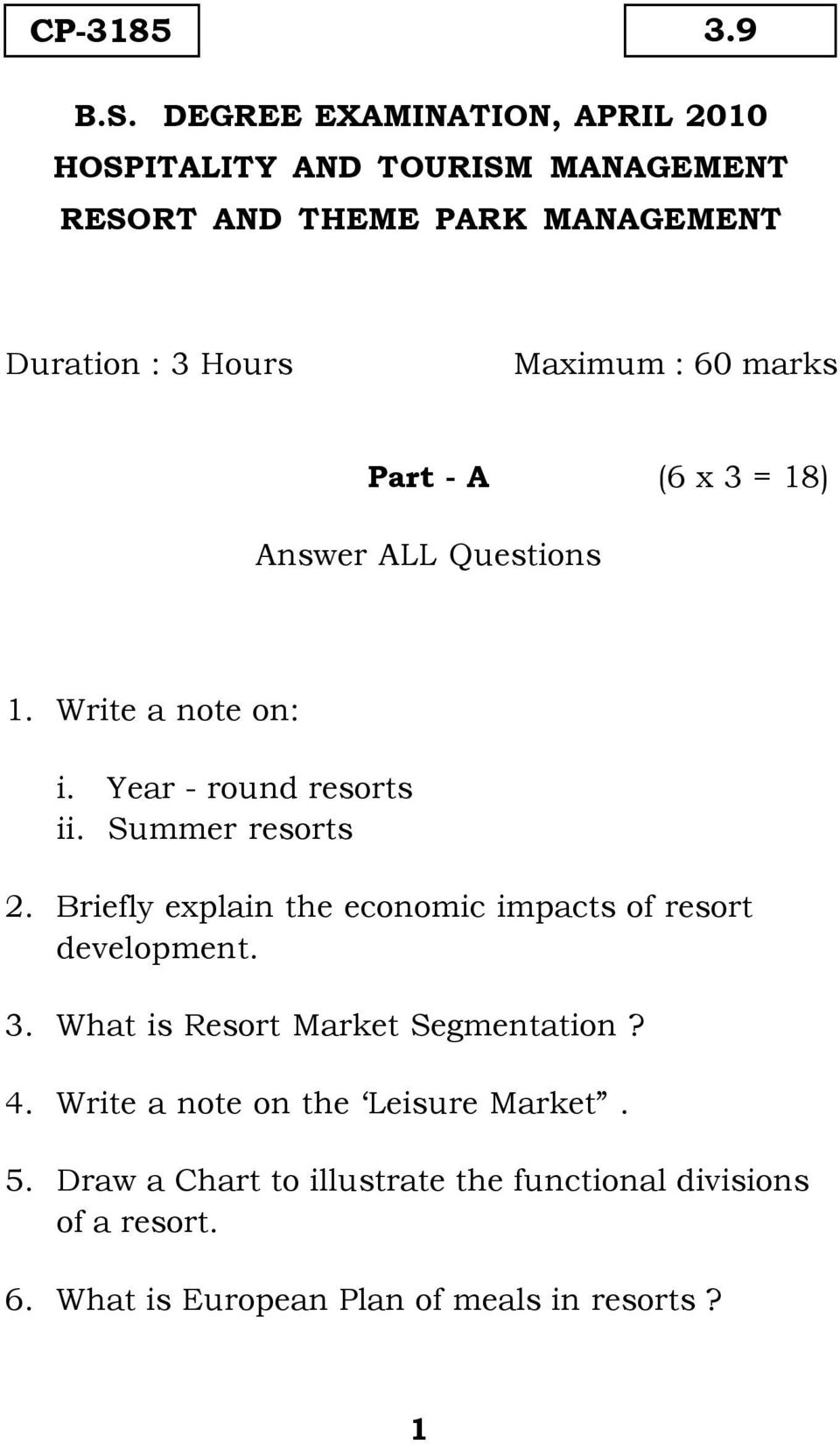 marks Part - A (6 x 3 = 18) Answer ALL Questions 1. Write a note on: i. Year - round resorts ii. Summer resorts 2.