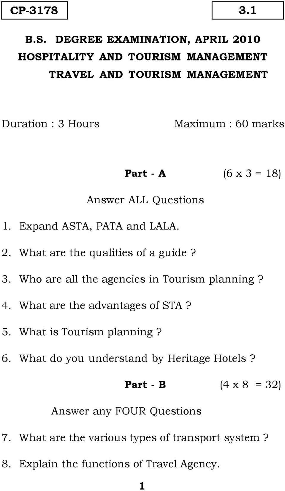 (6 x 3 = 18) Answer ALL Questions 1. Expand ASTA, PATA and LALA. 2. What are the qualities of a guide? 3. Who are all the agencies in Tourism planning?
