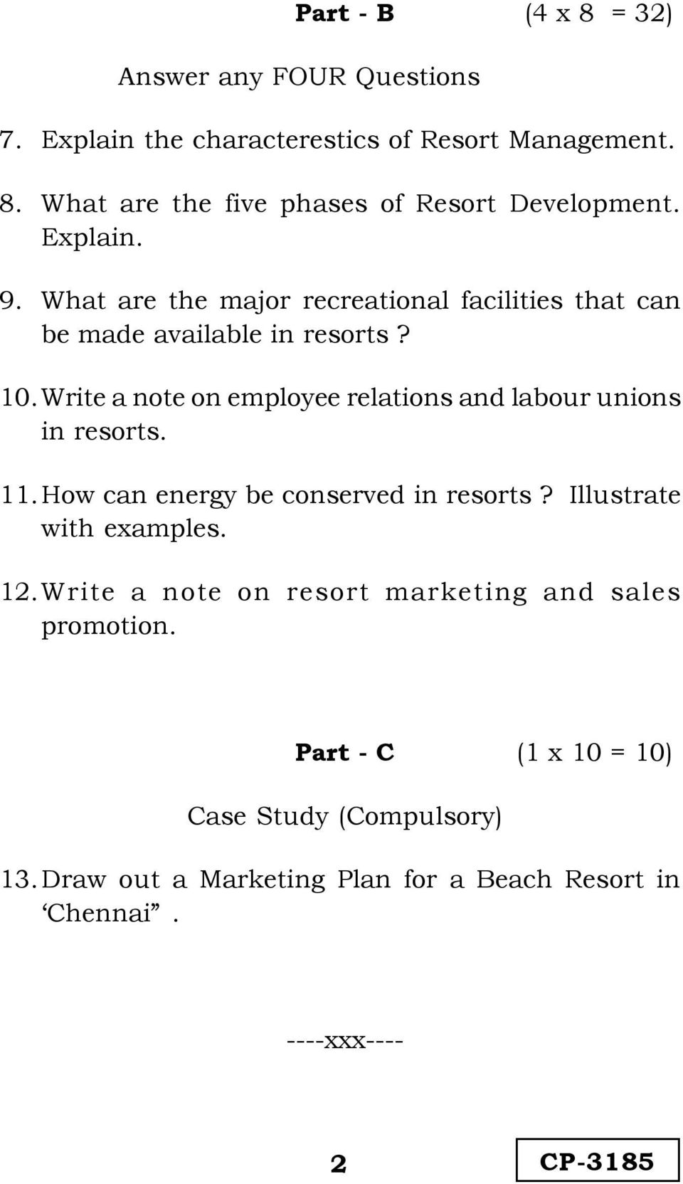 Write a note on employee relations and labour unions in resorts. 11. How can energy be conserved in resorts? Illustrate with examples. 12.