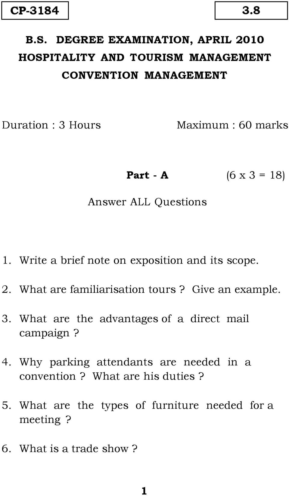 Part - A (6 x 3 = 18) Answer ALL Questions 1. Write a brief note on exposition and its scope. 2. What are familiarisation tours?