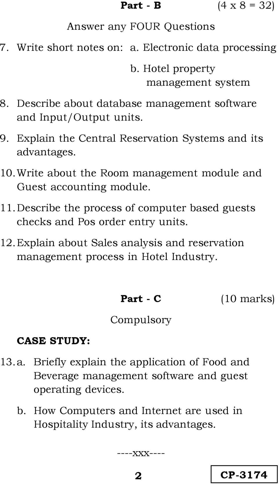 Write about the Room management module and Guest accounting module. 11. Describe the process of computer based guests checks and Pos order entry units. 12.