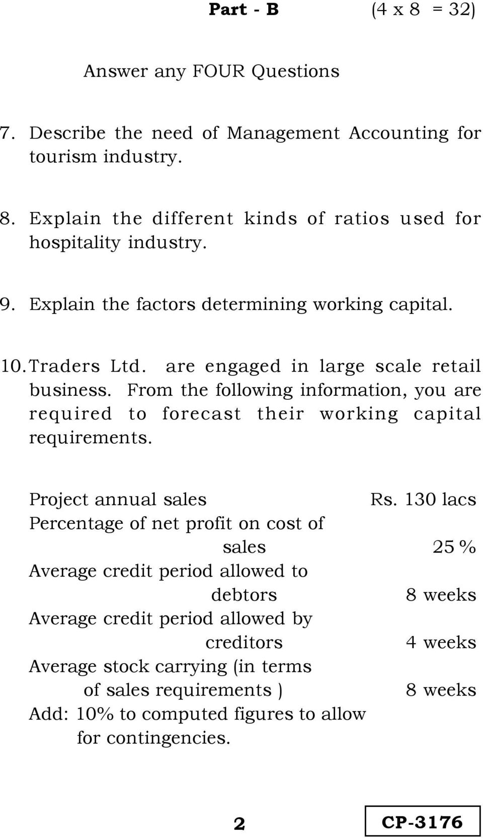 From the following information, you are required to forecast their working capital requirements. Project annual sales Rs.