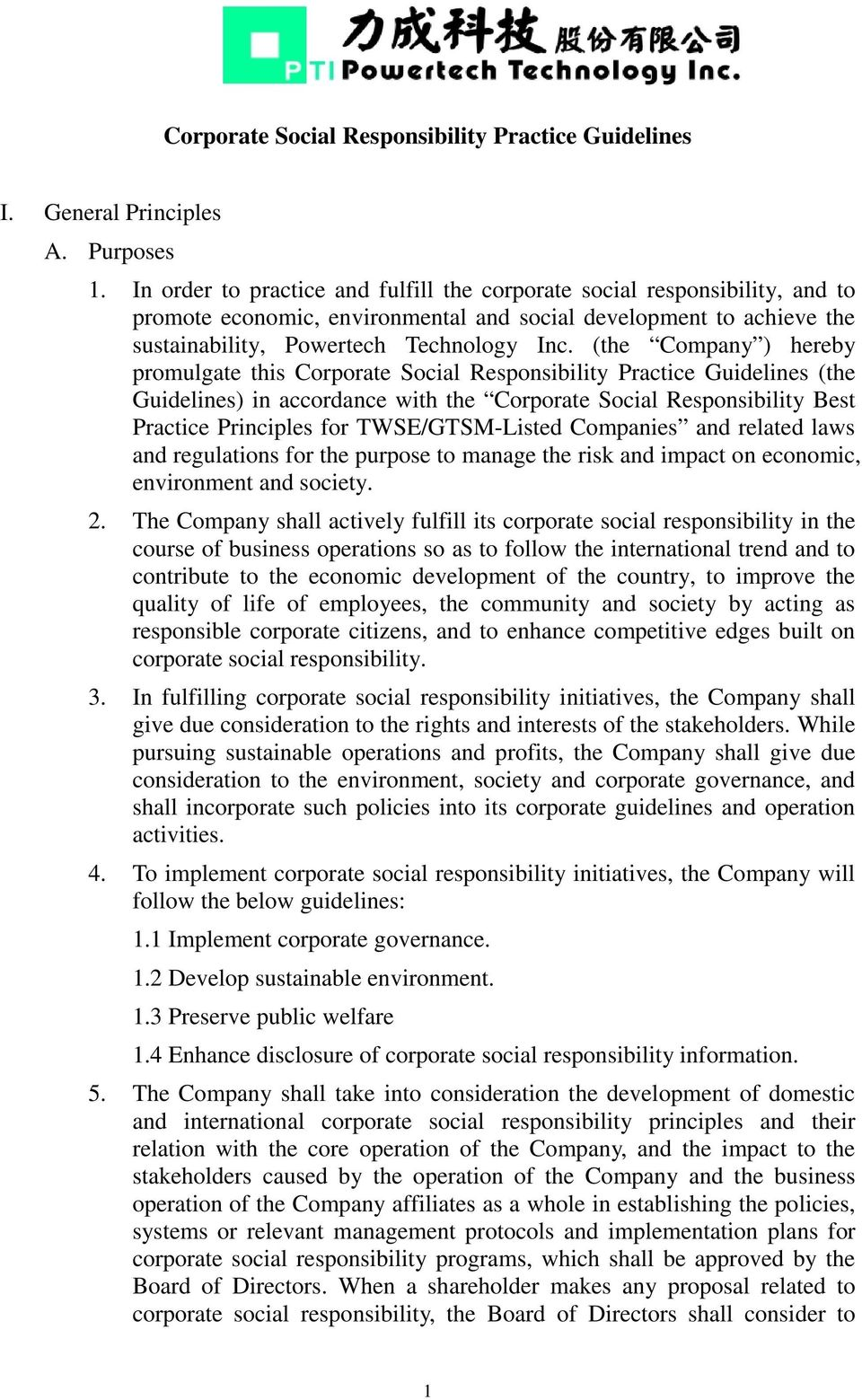 (the Company ) hereby promulgate this Corporate Social Responsibility Practice Guidelines (the Guidelines) in accordance with the Corporate Social Responsibility Best Practice Principles for