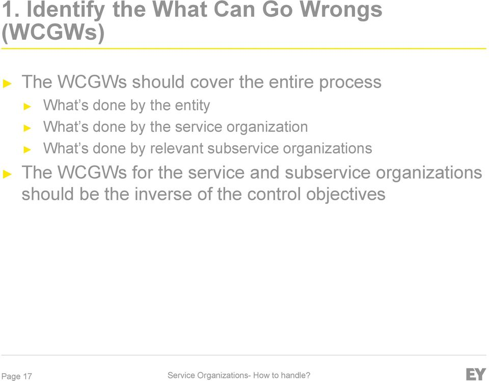 What s done by relevant subservice organizations The WCGWs for the service