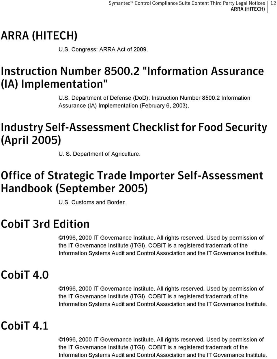 Office of Strategic Trade Importer Self-Assessment Handbook (September 2005) CobiT 3rd Edition U.S. Customs and Border. 1996, 2000 IT Governance Institute. All rights reserved.