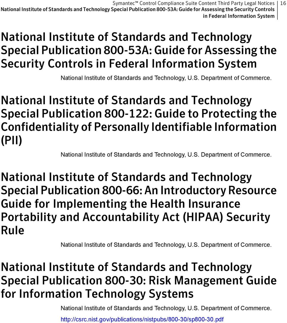 National Institute of Standards and Technology Special Publication 800-122: Guide to Protecting the Confidentiality of Personally Identifiable Information (PII) National Institute of Standards and