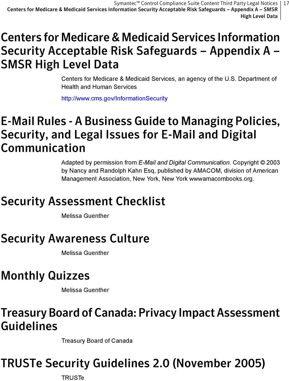 gov/informationsecurity E-Mail Rules - A Business Guide to Managing Policies, Security, and Legal Issues for E-Mail and Digital Communication Adapted by permission from E-Mail and Digital