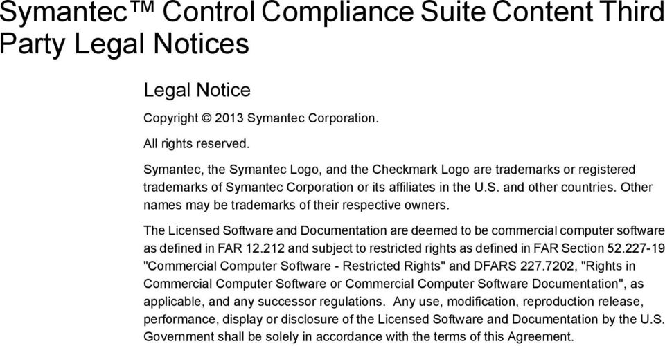 Other names may be trademarks of their respective owners. The Licensed Software and Documentation are deemed to be commercial computer software as defined in FAR 12.