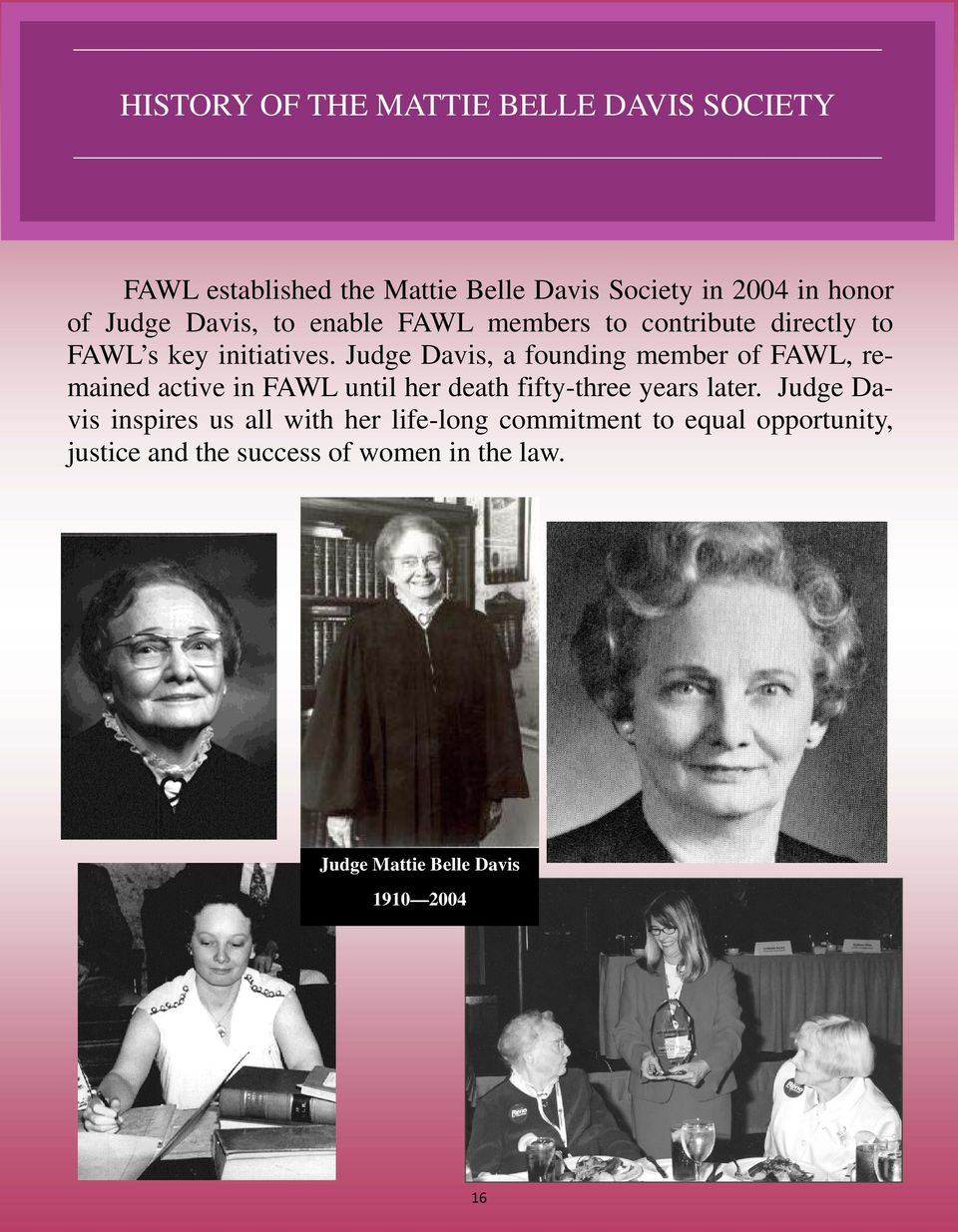 Judge Davis, a founding member of FAWL, remained active in FAWL until her death fifty-three years later.