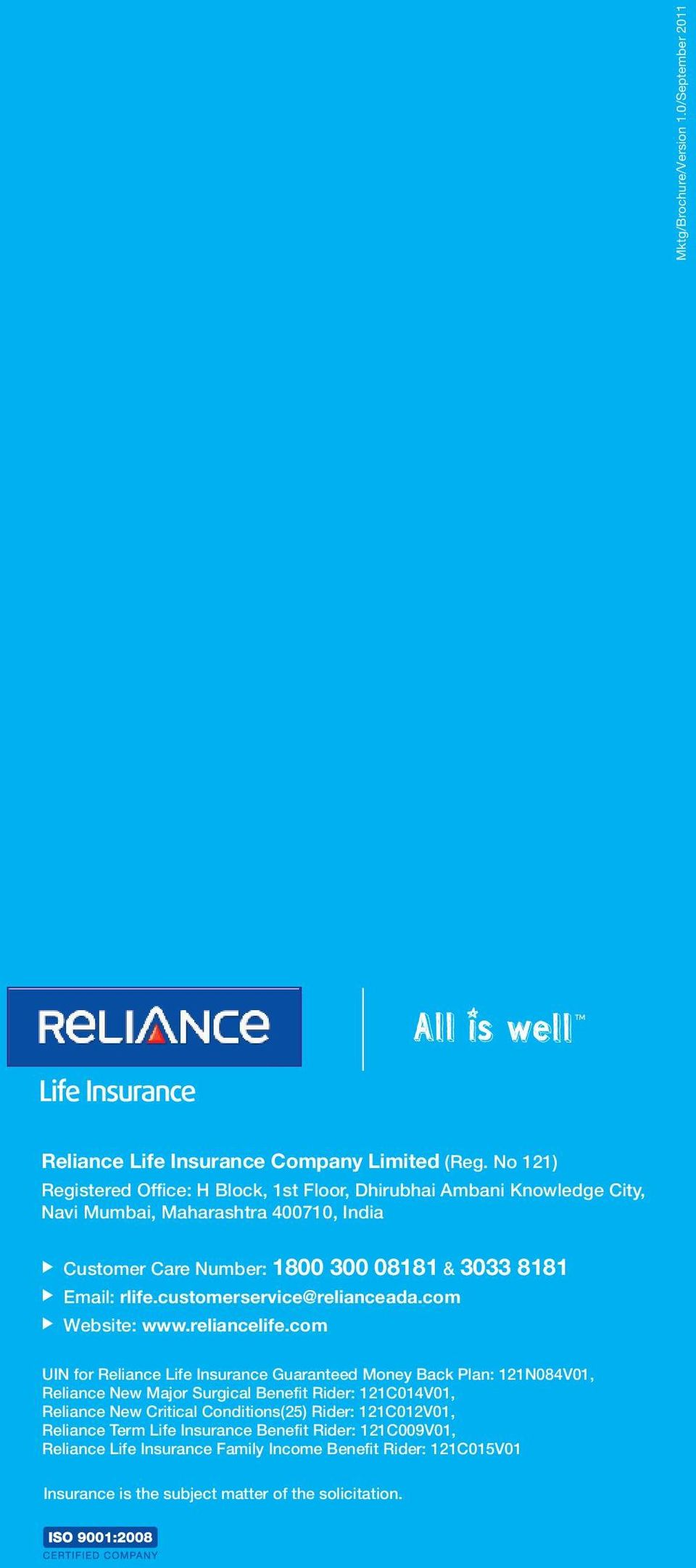 Email: rlife.customerservice@relianceada.com Website: www.reliancelife.