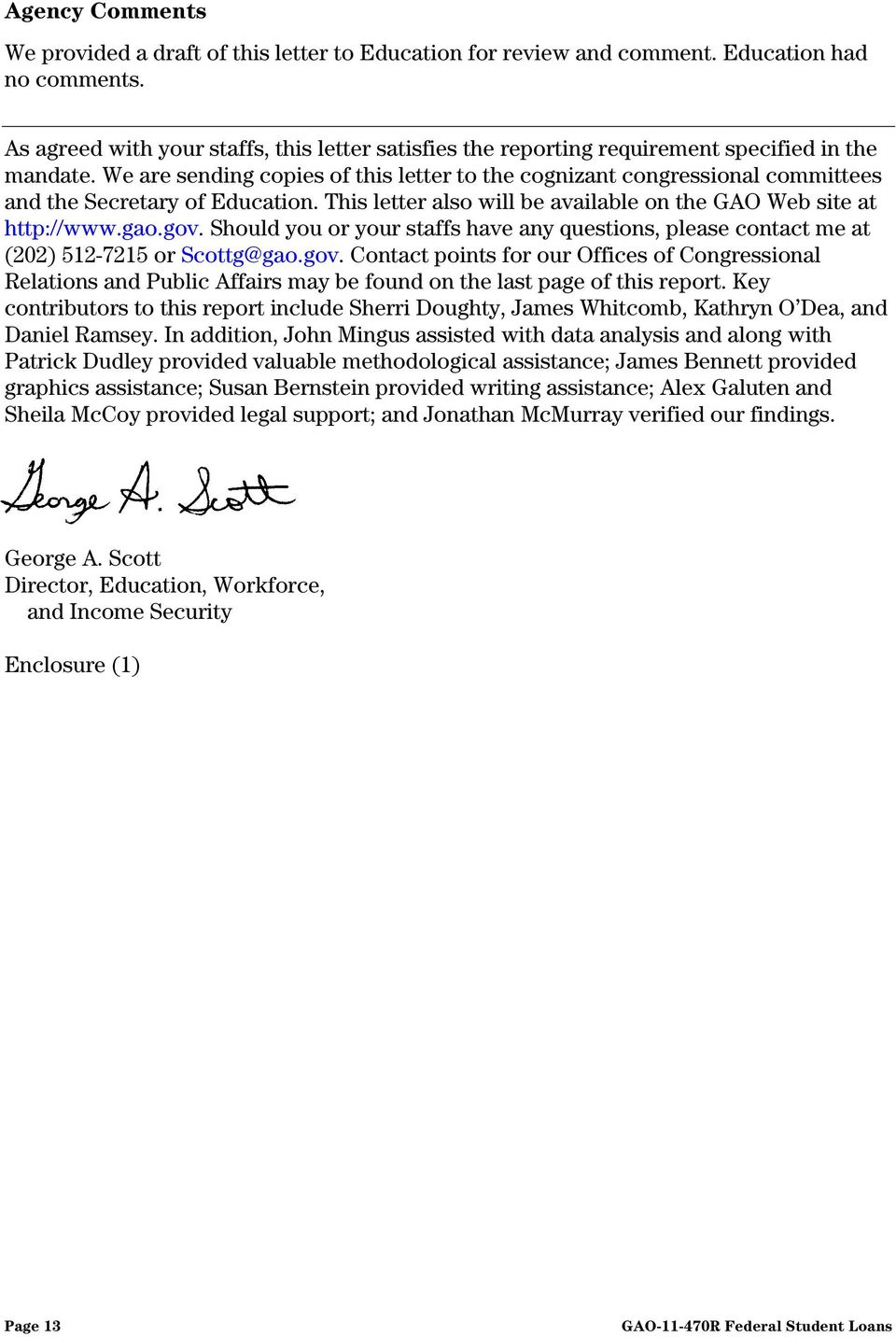 We are sending copies of this letter to the cognizant congressional committees and the Secretary of Education. This letter also will be available on the GAO Web site at http://www.gao.gov.