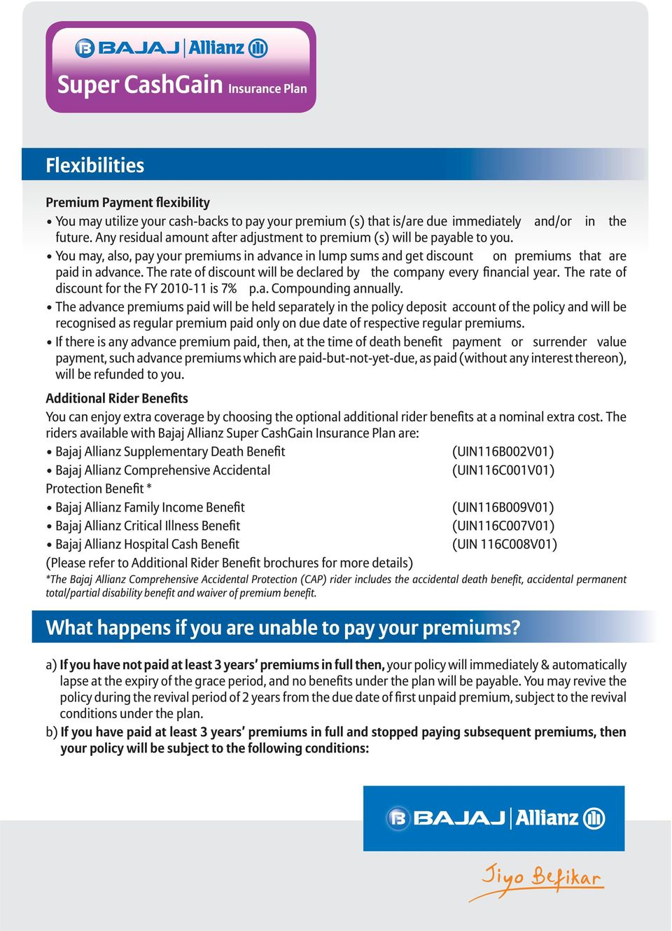 payment, such advance premiums which are paid-but-not-yet-due, as paid (without any interest thereon), will be refunded to you.