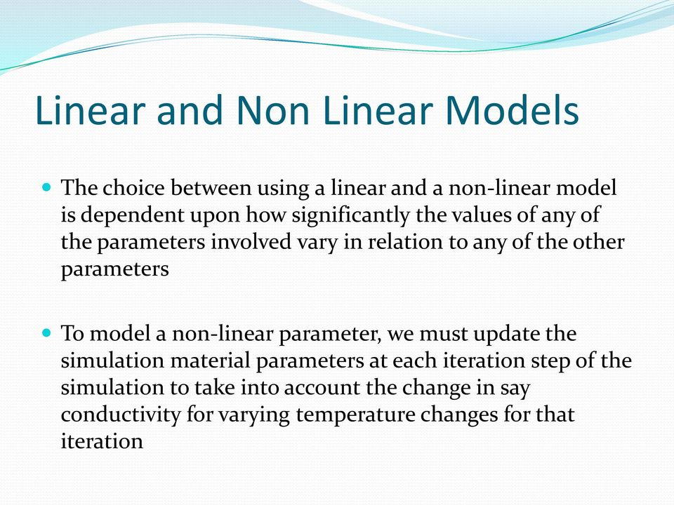 model a non-linear parameter, we must update the simulation material parameters at each iteration step of the