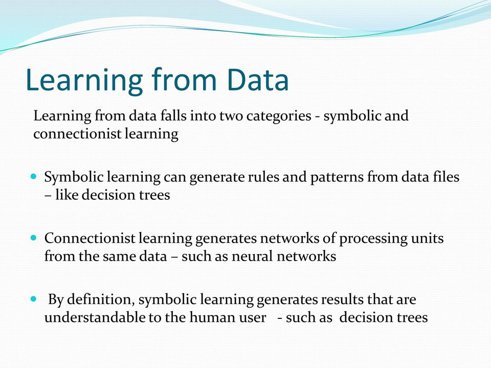 learning generates networks of processing units from the same data such as neural networks By