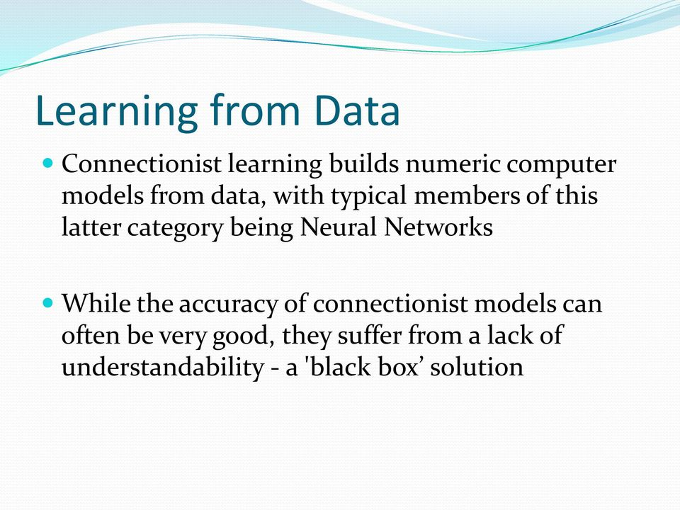 Neural Networks While the accuracy of connectionist models can often be