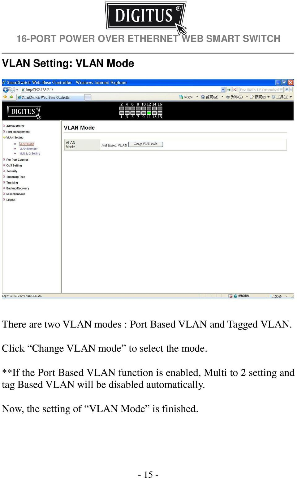**If the Port Based VLAN function is enabled, Multi to 2 setting and tag
