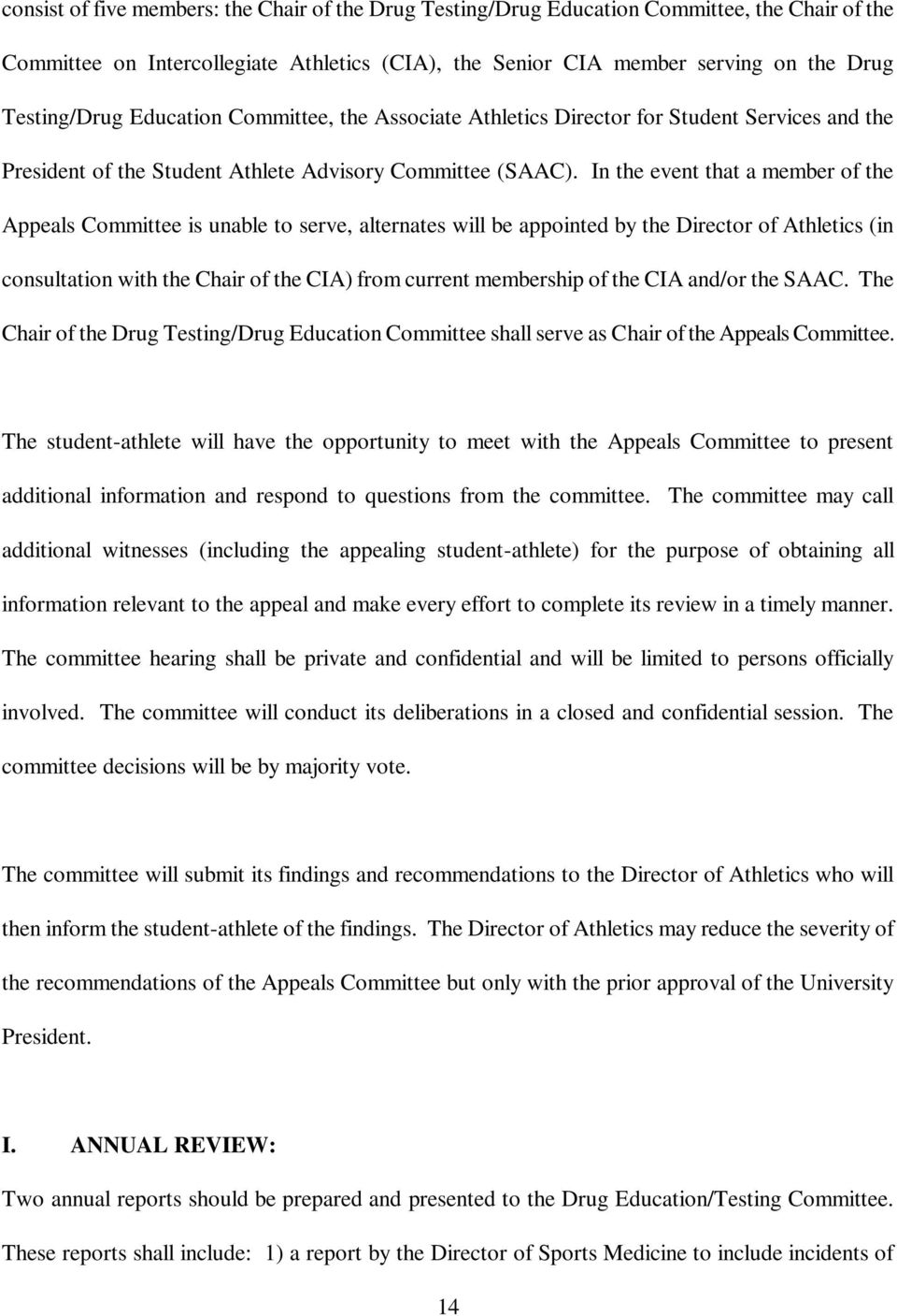 In the event that a member of the Appeals Committee is unable to serve, alternates will be appointed by the Director of Athletics (in consultation with the Chair of the CIA) from current membership