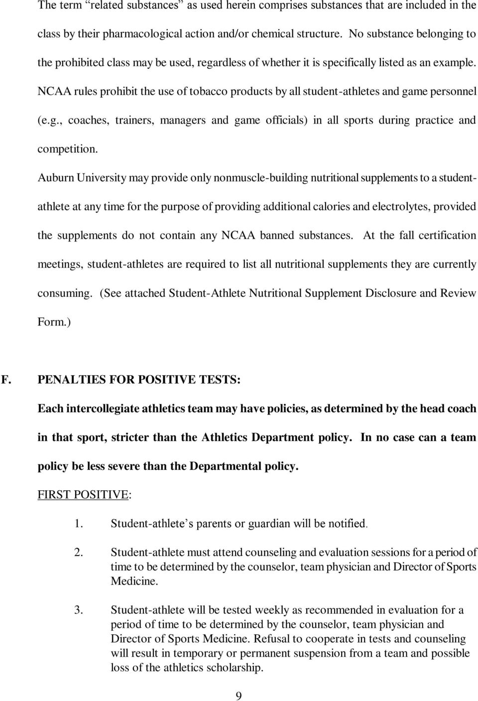 NCAA rules prohibit the use of tobacco products by all student-athletes and game personnel (e.g., coaches, trainers, managers and game officials) in all sports during practice and competition.