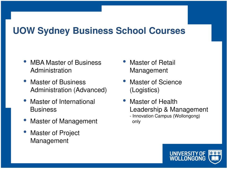 Management Master of Project Management Master of Retail Management Master of