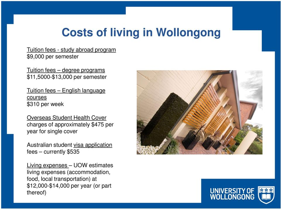 charges of approximately $475 per year for single cover Australian student visa application fees currently $535 Living