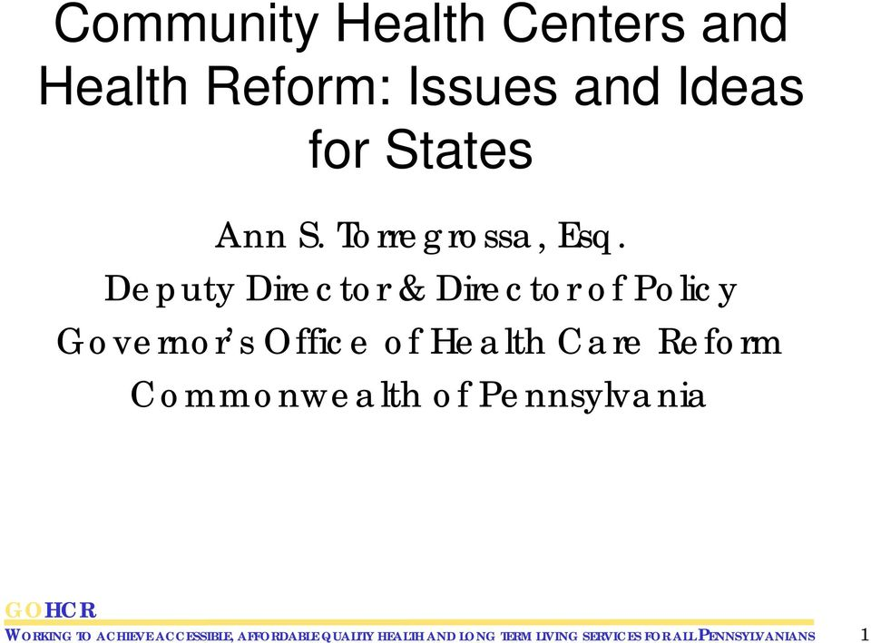 Deputy Director & Director of Policy Governor s Office of Health Care Reform